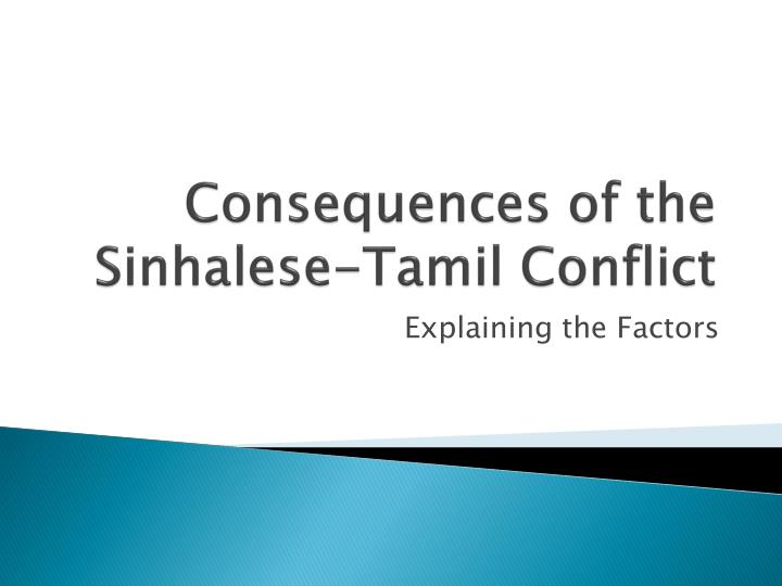 Consequences of the sinhalese tamil conflict