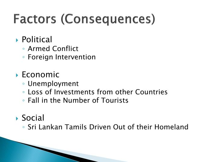 Factors consequences