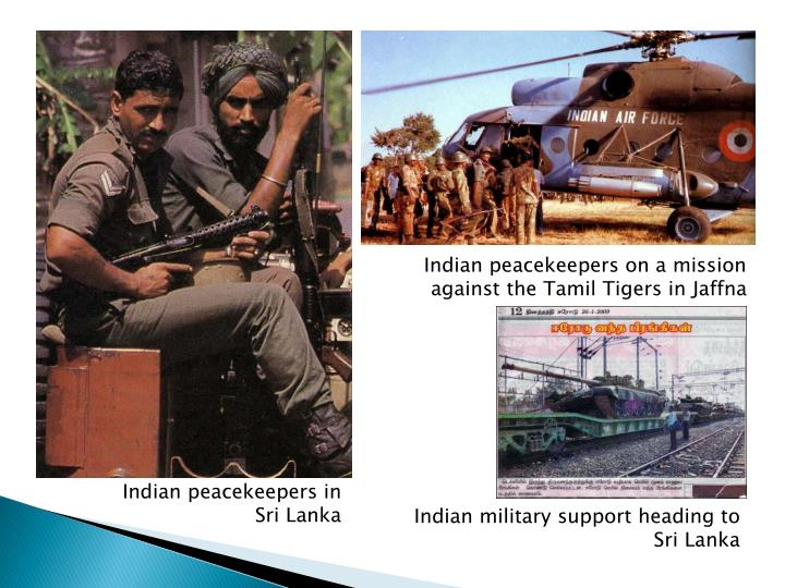 Indian peacekeepers on a mission against the Tamil Tigers in Jaffna