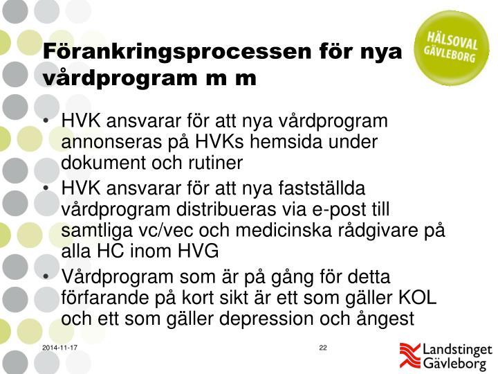 Förankringsprocessen för nya vårdprogram m m