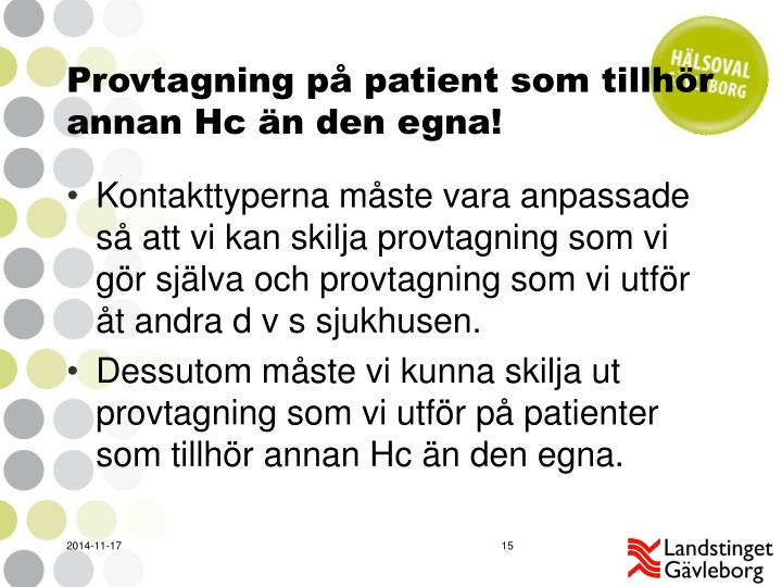 Provtagning på patient som tillhör annan Hc än den egna!