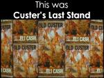 this was custer s last stand