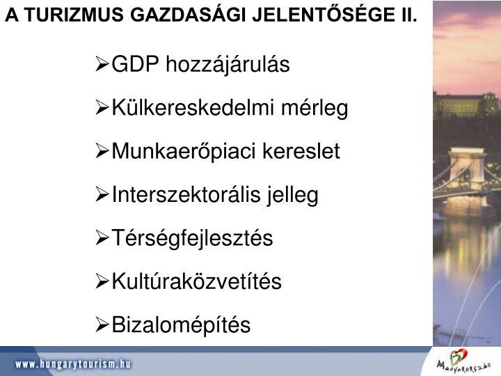 A TURIZMUS GAZDASÁGI JELENTŐSÉGE II.