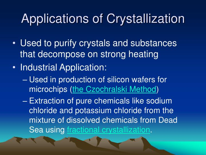 Applications of Crystallization