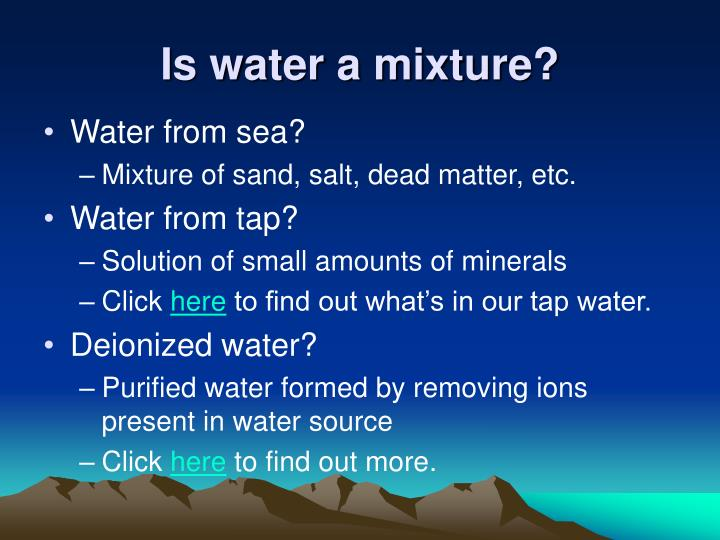 Is water a mixture