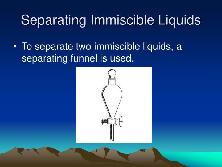 Separating Immiscible Liquids