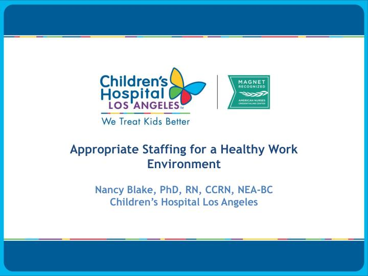 Appropriate Staffing for a Healthy Work Environment