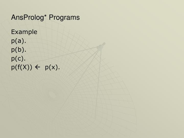 AnsProlog* Programs