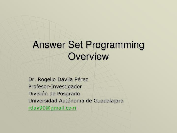 Answer set programming overview