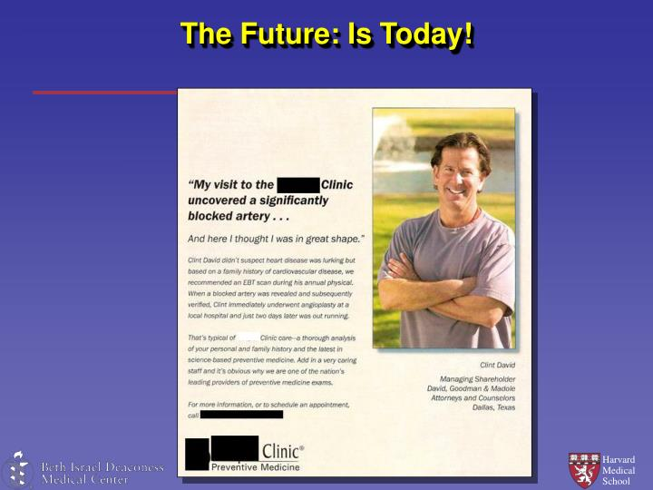 The Future: Is Today!