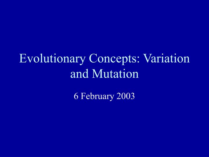evolutionary concepts variation and mutation n.