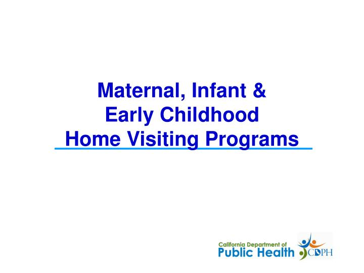 Maternal infant early childhood home visiting programs