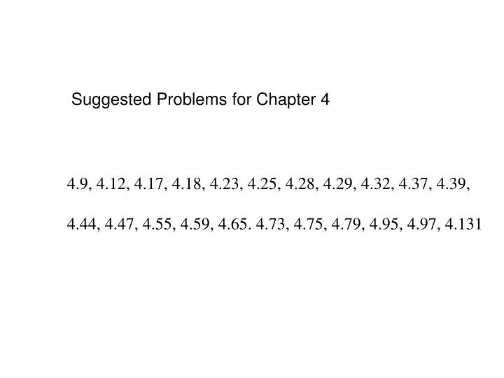Suggested Problems for Chapter 4