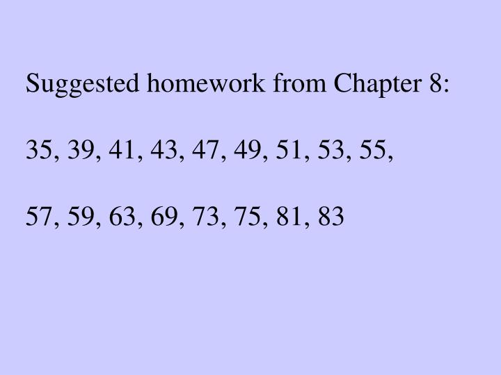 Suggested homework from Chapter 8: