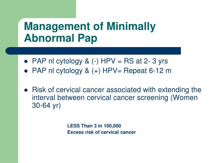 Management of Minimally Abnormal Pap