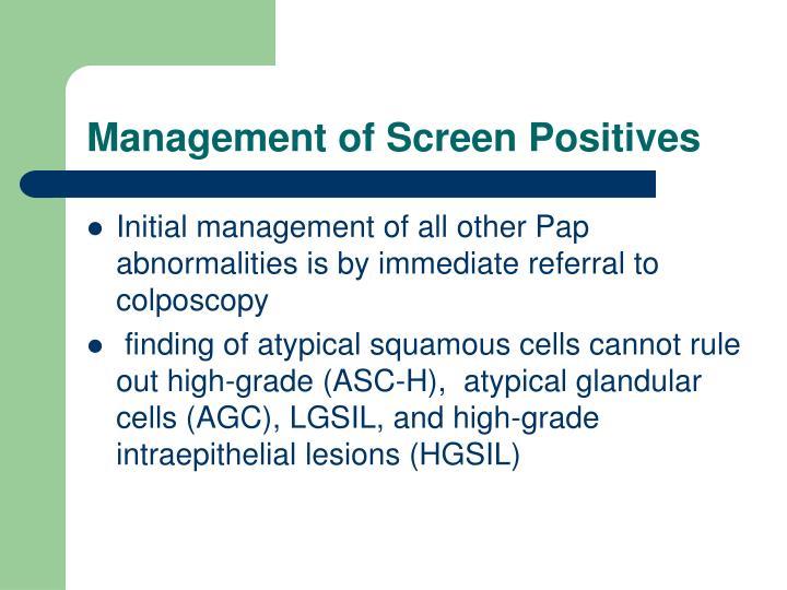 Management of Screen Positives