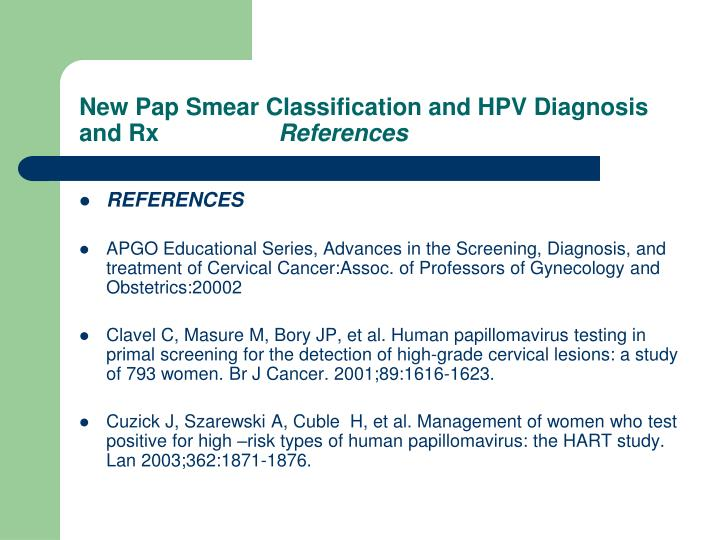 New Pap Smear Classification and HPV Diagnosis and Rx