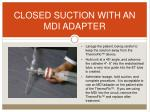 closed suction with an mdi adapter
