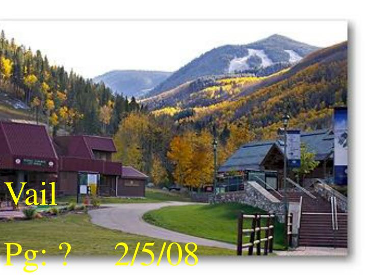 Vail Date:? PG: ?