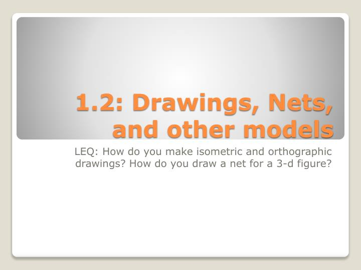 1 2 drawings nets and other models