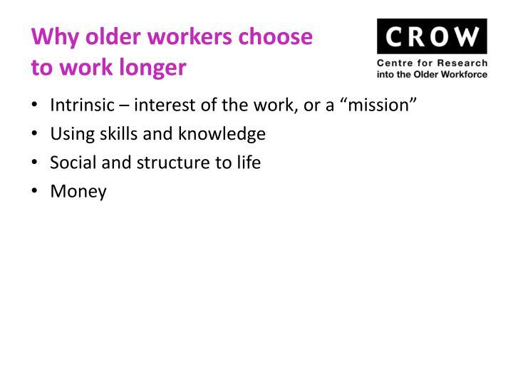 Why older workers choose to work longer