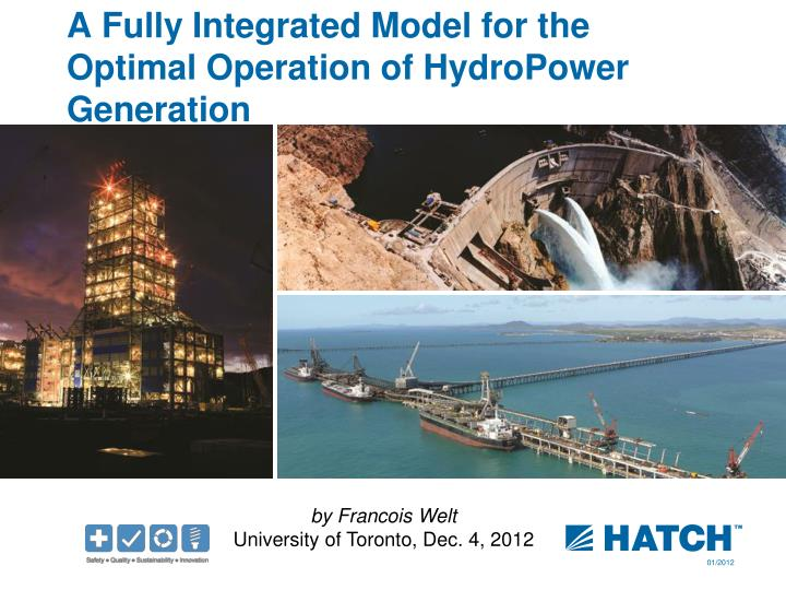 a fully integrated model for the optimal operation of hydropower generation n.