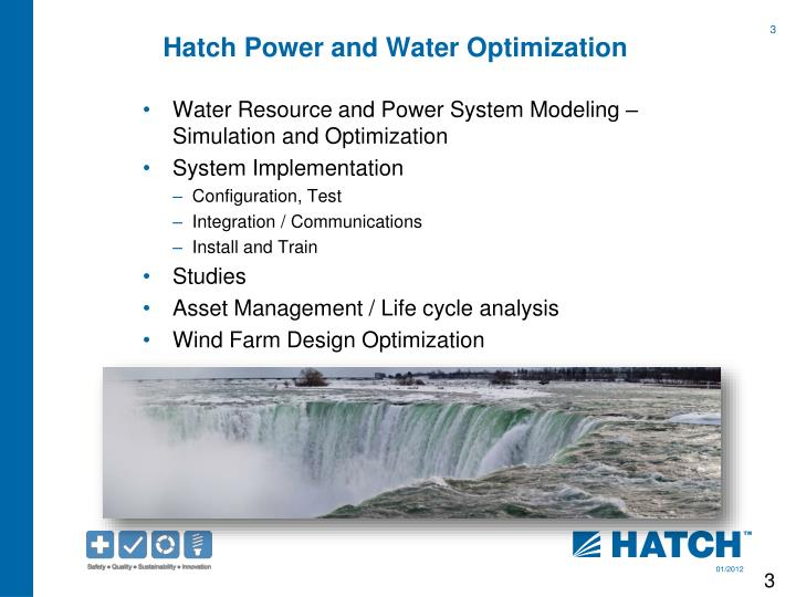 Hatch power and water optimization