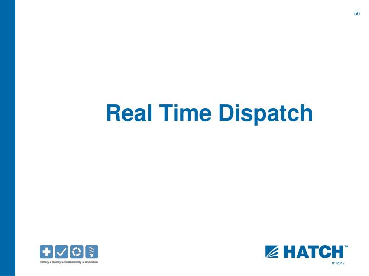 Real Time Dispatch