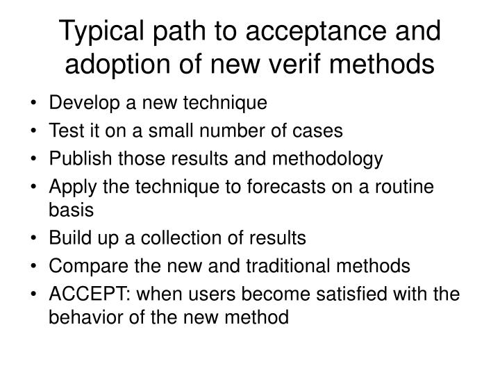 Typical path to acceptance and adoption of new verif methods