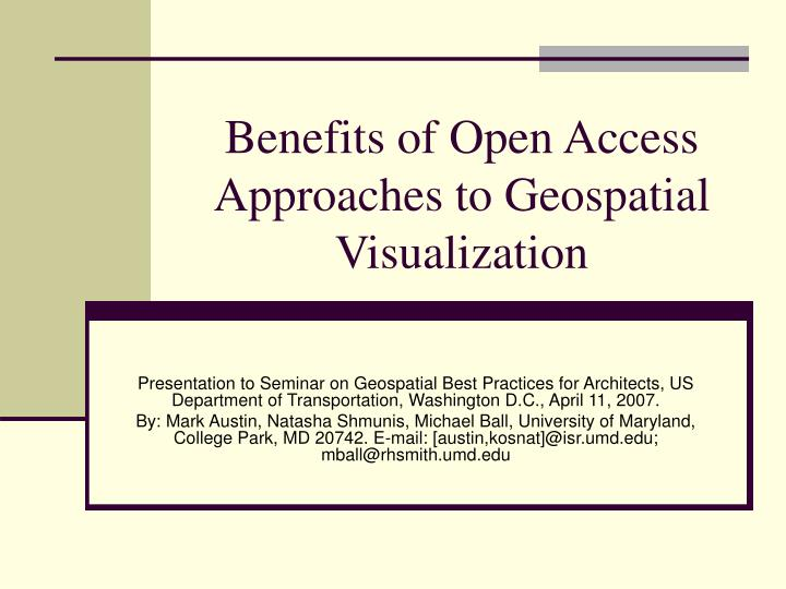 benefits of open access approaches to geospatial visualization n.