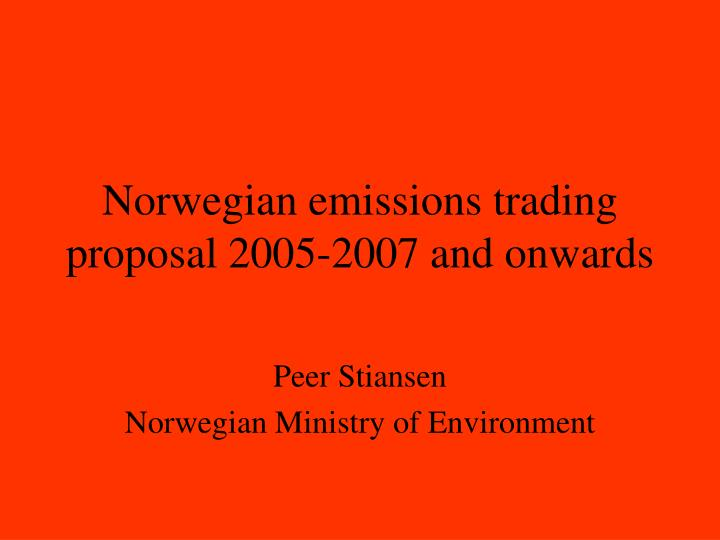 norwegian emissions trading proposal 2005 2007 and onwards n.