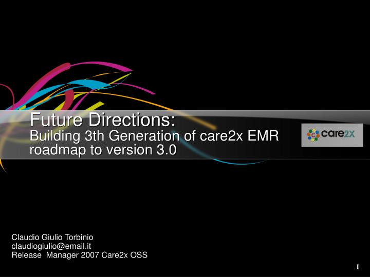 Future directions building 3th generation of care2x emr roadmap to version 3 0