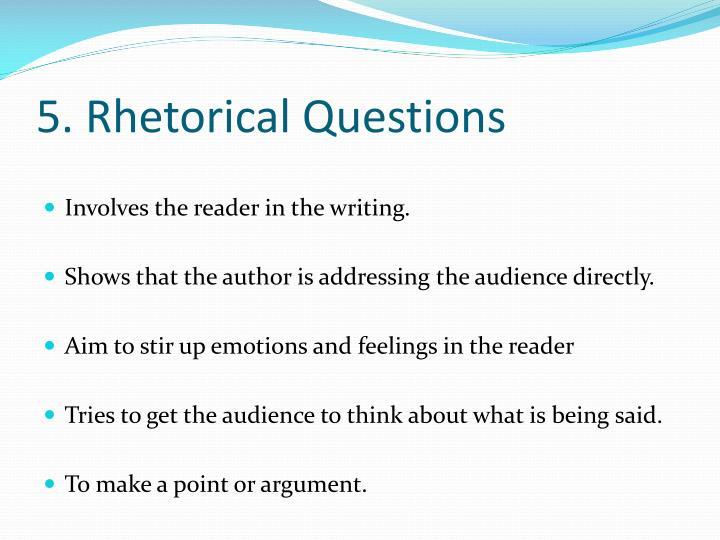 5. Rhetorical Questions