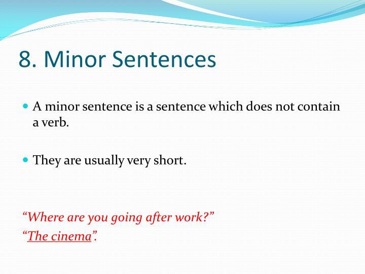 8. Minor Sentences