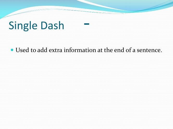 Single Dash