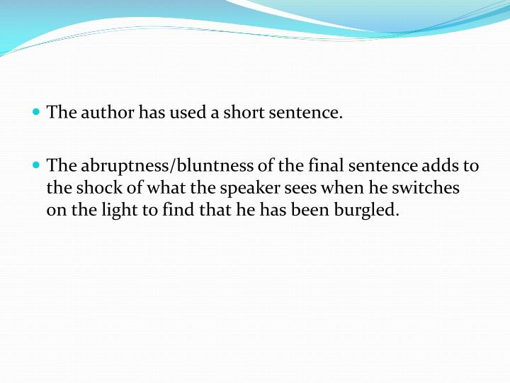 The author has used a short sentence.