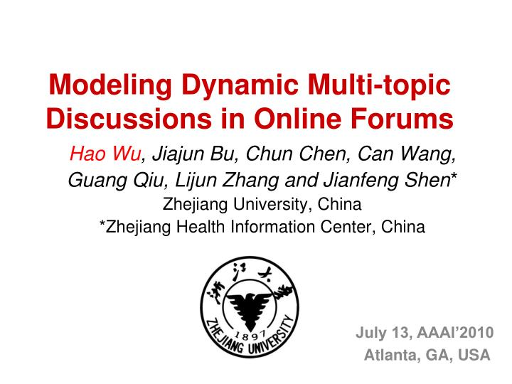 Modeling dynamic multi topic discussions in online forums