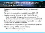 harmonize continental and oceanic data link standards