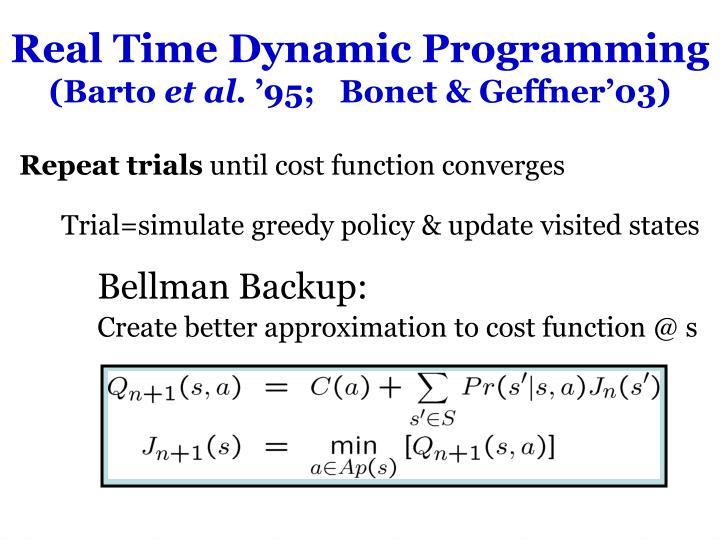 Real Time Dynamic Programming