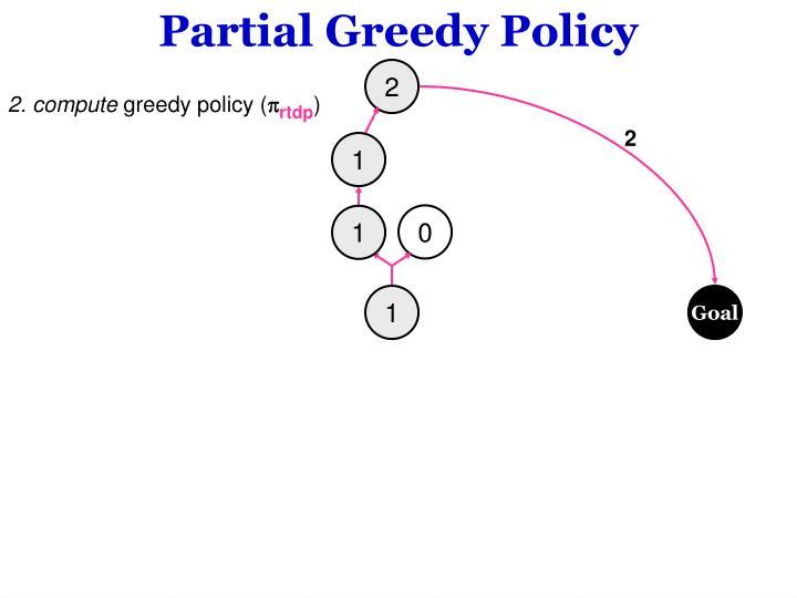 Partial Greedy Policy