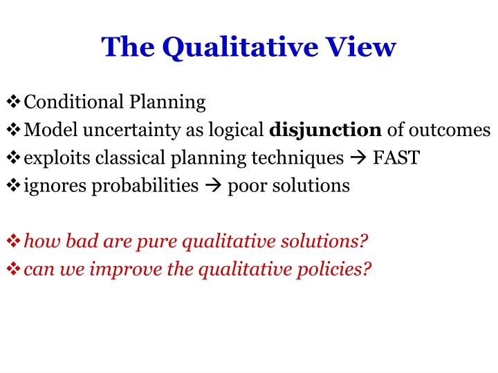 The Qualitative View
