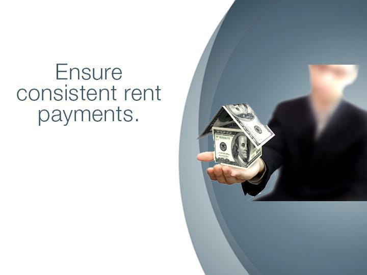 Ensure consistent rent payments.
