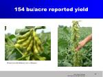 154 bu acre reported yield