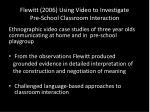 flewitt 2006 using video to investigate pre school classroom interaction