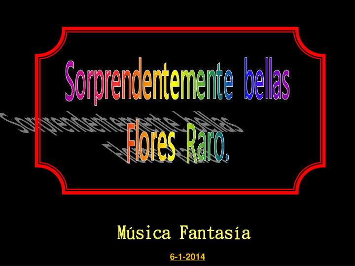 Sorprendentemente bellas