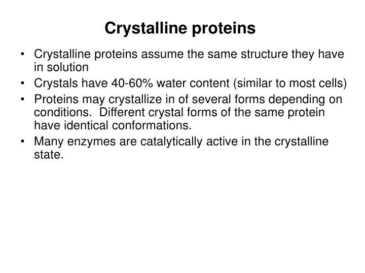 Crystalline proteins