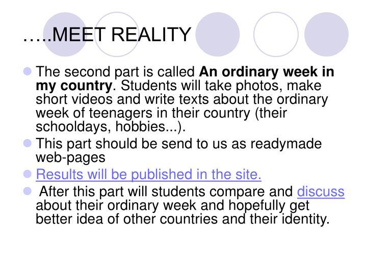 …..MEET REALITY
