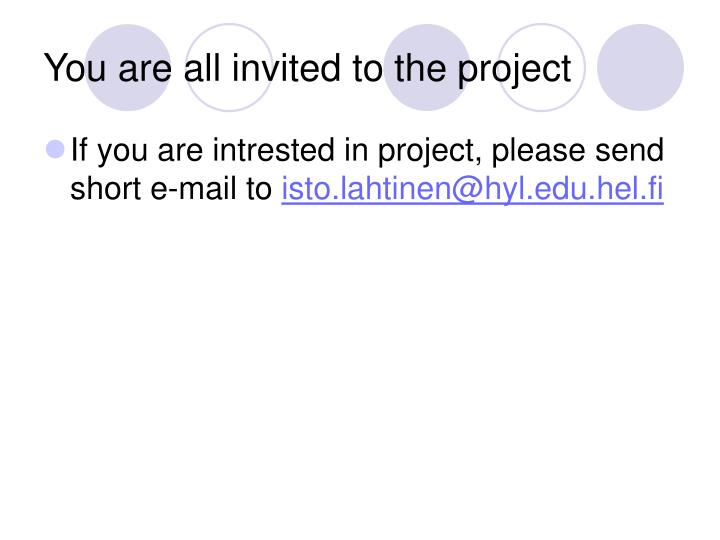 You are all invited to the project