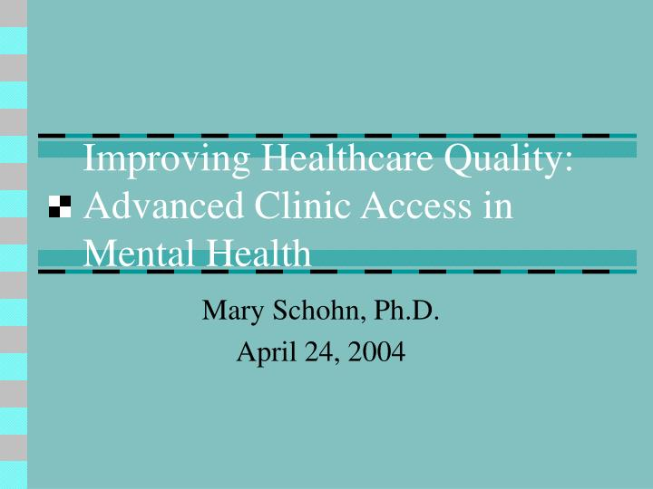 improving healthcare quality advanced clinic access in mental health