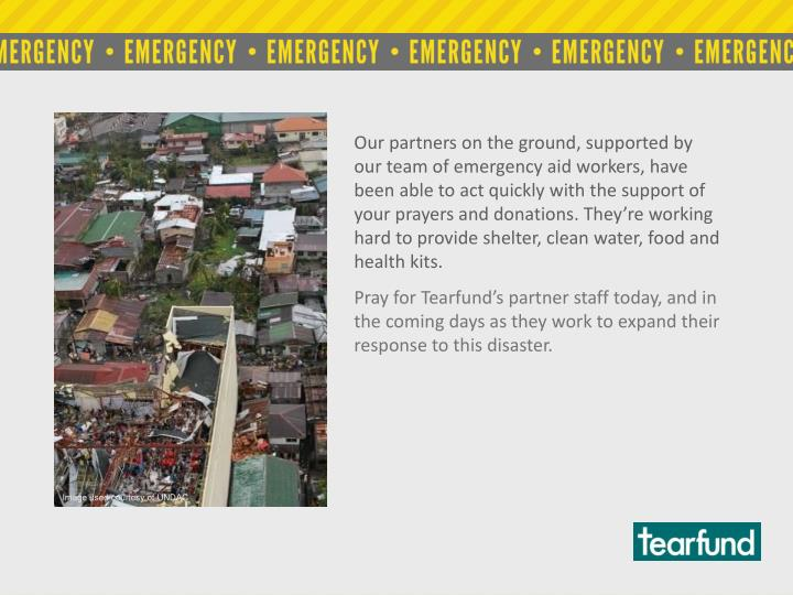Our partners on the ground, supported by our team of emergency aid workers, have been able to act qu...